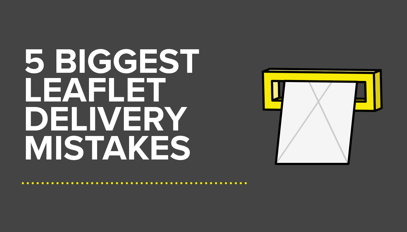 The 5 Biggest Leaflet Delivery Mistakes