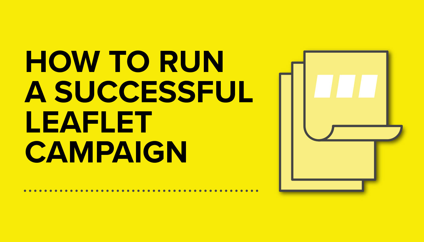 How to run a successful leaflet campaign